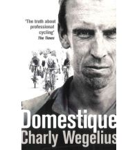 Raderzählungen Charly Wegelius - Domestique Cordee Publishing