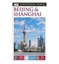 Reiseführer DK Eyewitness Travel Guide - Beijing & Shanghai Dorling Kindersley Publication