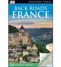 Reiseführer DK Eyewitness Back Roads - France Dorling Kindersley Publication