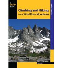 Wanderführer Joe Kelsey - Climbing and hiking in the Wind River Mountains Falcon Press Publishing