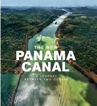 Bildbände The New Panama Canal: A Journey Between Two Oceans Rizzoli International