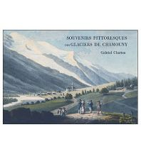 Outdoor Bildbände Gabriel Charton - Souvenirs Pittoresques des Glaciers dde Chamouny Cordee Publishing