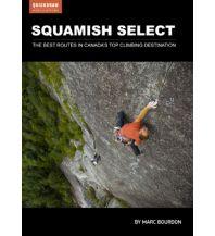Sportkletterführer Weltweit Squamish Select - Sportklettern in British Columbia Quickdraw