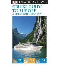 Reiseführer DK Eyewitness Travel Cruise Guide to Europe and the Mediterranean Dorling Kindersley Publication