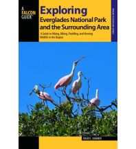 Wanderführer Exploring Everglades National Park and the Surrounding Area Falcon Press Publishing