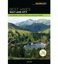 Wanderführer Lori Lee - Best hikes Salt Lake City Falcon Press Publishing