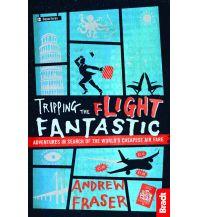Erzählungen Fraser Andrew - Tripping the Flight Fantastic Bradt Publications UK