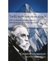 Bergerzählungen Catherine Moorehead - The K2 Man (and his Molluscs) Cordee Publishing