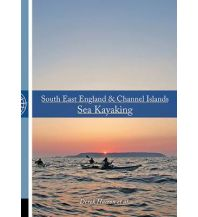 Kanusport Hairon Derek u.a. - South East England & Channel Islands Sea Kayaking Pesda Press