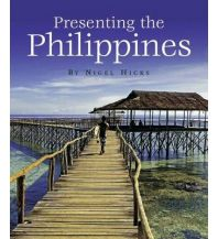 Bildbände Hicks Nick - Presenting The Philippines John Beaufoy Publishing
