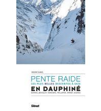 Skitourenführer Französische Alpen Ski de pente raide en Dauphiné Glenat Beaux Livres