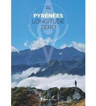 Wanderführer Bruno Valcke - Pyrenees Longitude Zero Rando Editions
