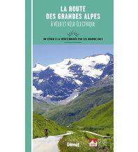 Rennradführer La route des grandes Alpes Glenat Beaux Livres