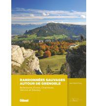 Wanderführer Randonnées sauvages autour de Grenoble Glenat Beaux Livres