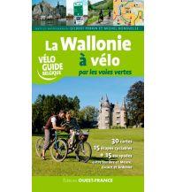 Radführer La Wallonie à vélo par les voies vertes Editions Ouest-France