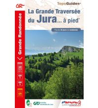 Weitwandern FFRP Topoguide 512, La grande traversée du Jura ... à pied - GR5 Federation Francaise de la Randonnee