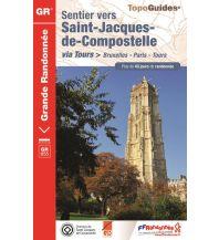 Weitwandern FFRP Topo Guide GR 6651 - Sentier vers Saint-Jacques-de-Compostelle: Bruxelles-Paris-Tours Federation Francaise de la Randonnee