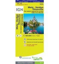 Straßenkarten Frankreich IGN Carte 111 Frankreich / Luxemburg - Metz, Verdun, Luxembourg 1:100.000 Institut Geographique National