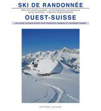 Skitourenführer Schweiz Ski de Randonnée: Ouest-Suisse Editions Olizane