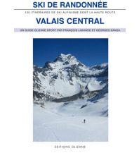 Skitourenführer Schweiz Ski de Randonnée: Valais Central Editions Olizane