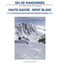 Skitourenführer Französische Alpen Ski de Randonnée: Haute-Savoie/Hochsavoyen, Mont Blanc Editions Olizane
