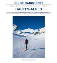 Skitourenführer Französische Alpen Ski de Randonnée: Hautes-Alpes Editions Olizane