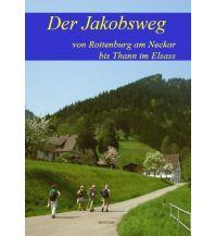 Der Jakobsweg von Rottenburg am Neckar bis Thann im Elsass Jakobsweg-Team Winnenden