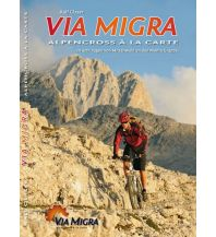 Mountainbike-Touren - Mountainbikekarten Via Migra - Alpencross à la carte Ralf Glaser Guidebook