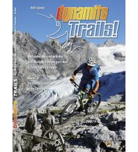 Mountainbike-Touren - Mountainbikekarten Dynamite Trails! - Band 2: Vom Pasubio zum Ortler Ralf Glaser Guidebook
