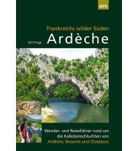Wanderführer Ardèche, Frankreichs wilder Süden Ardechereisen