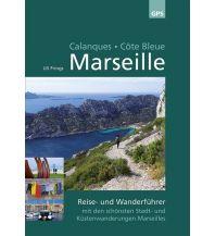 Reiseführer Marseille, Calanques, Côte Bleue - Reise- &Wanderführer Ardechereisen