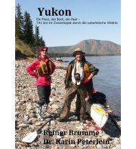 Kanusport Brumme Reiner - Yukon: Ein Fluss, ein Boot, ein Paar Rechtsanwalt Reiner Brumme