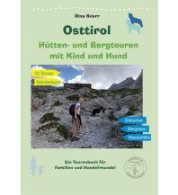 Unterwegs mit Kindern Osttirol - Hütten- und Bergtouren mit Kind und Hund Borderherz Verlag