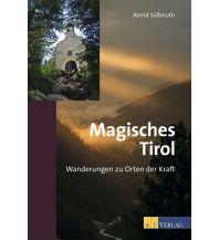 Wanderführer Magisches Tirol AT Verlag AZ Fachverlage AC