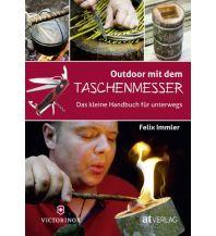 Survival Outdoor mit dem Taschenmesser AT Verlag AZ Fachverlage AC