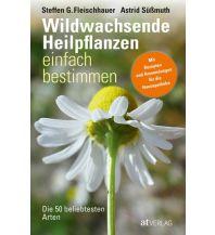 Naturführer Wildwachsende Heilpflanzen einfach bestimmen AT Verlag AZ Fachverlage AC