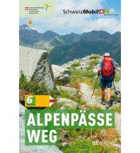 Weitwandern Schweiz Mobil, Band 6, Alpenpässeweg AT Verlag AZ Fachverlage AC
