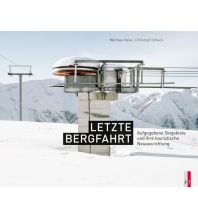 Letzte Bergfahrt AS Verlag & Buchkonzept AG