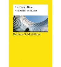 Reclams Städteführer Freiburg, Basel Reclam Phillip, jun., Verlag GmbH