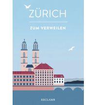 Zürich zum Verweilen Reclam Phillip, jun., Verlag GmbH