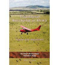 Erzählungen Traumberuf Buschpilot in Afrika Aviator.at Verlag