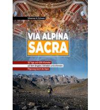 Bergerzählungen Via Alpina Sacra Johannes Maria Schwarz
