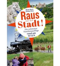 Reiseführer Raus aus der Stadt! Styria Medien AG, Verlag Styria