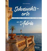 Reiseführer Sehnsuchtsorte an der Adria Styria Medien AG, Verlag Styria