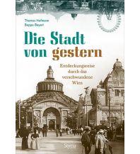 Reiseführer Die Stadt von gestern Styria Medien AG, Verlag Styria