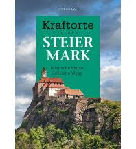 Wanderführer Kraftorte in der Steiermark Styria Medien AG, Verlag Styria