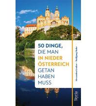Reiseführer 50 Dinge, die man in Niederösterreich getan haben muss Styria Medien AG, Verlag Styria