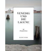 Reiseführer Venedig und die Lagune für Fortgeschrittene Styria Medien AG, Verlag Styria