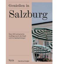 Reiseführer Genießen in Salzburg Styria Medien AG, Verlag Styria