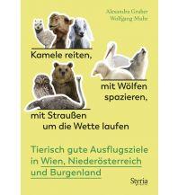 Reisen mit Kindern Kamele reiten, mit Wölfen spazieren, mit Straußen um die Wette laufen Styria Medien AG, Verlag Styria